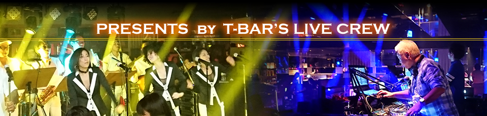 presents by T-BARS live crew